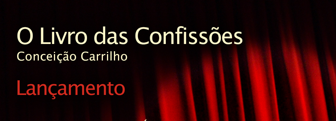 Conceição Carrilho apresenta O LIVRO DAS CONFISSÕES