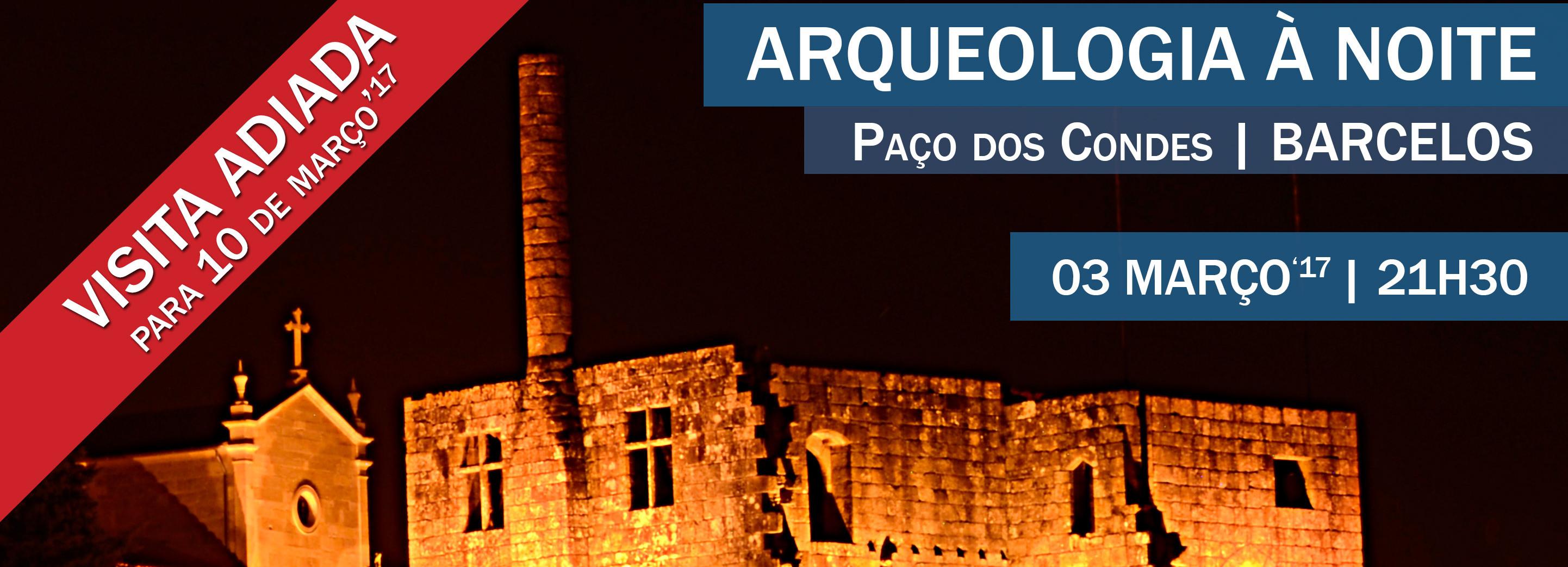 Arqueologia à Noite visita Paço dos Condes de Barcelos