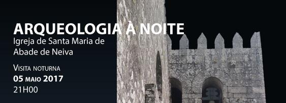 Arqueologia à Noite visita Igreja de Santa Maria de Abade de Neiva