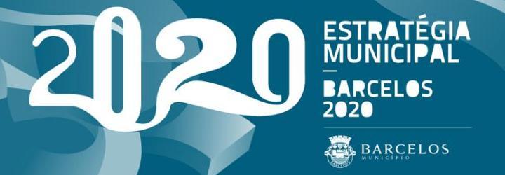 Estratégia Municipal Barcelos 2020 apresentada na próxima segunda-feira, dia 11 de Julho