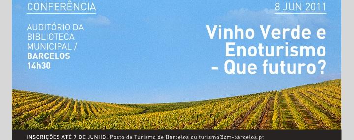 """Conferência """"Vinho Verde e Enoturismo – que futuro?"""""""