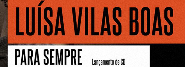 Luísa Vilas Boas - Lançamento de CD