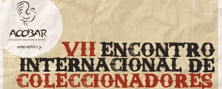 VII Encontro Internacional de Coleccionadores em Barcelos