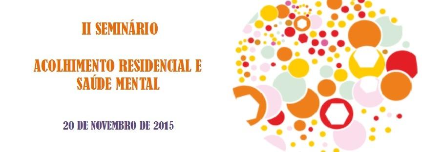 """II Seminário """"Acolhimento Residencial e Saúde Mental"""""""