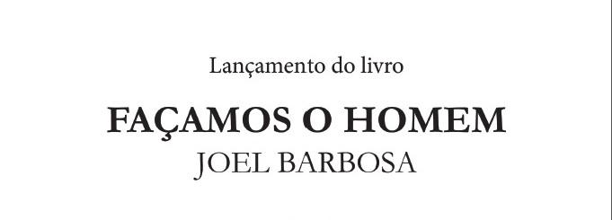 """Apresentação do livro """"Façamos o Homem"""", de Joel Barbosa"""