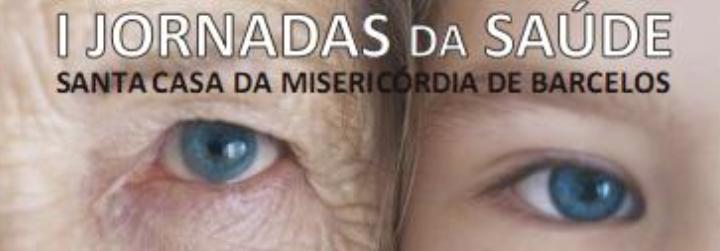 I Jornadas da Saúde da Santa Casa da Misericórdia de Barcelos