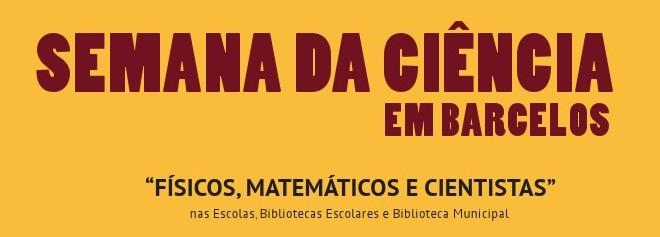 Câmara Municipal promove a Semana da Ciência em Barcelos