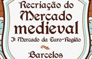 barcelos acolhe recriação do mercado medieval e...