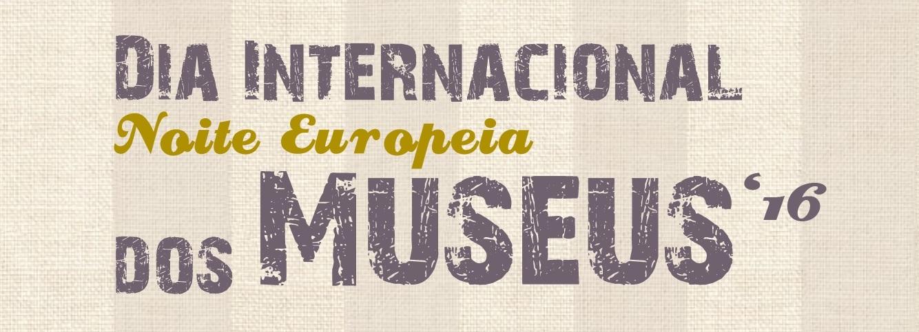 Câmara Municipal comemora Dia Internacional dos Museus e da Noite Europeia dos Museus