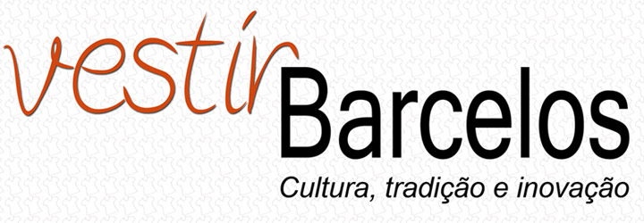 Vestir Barcelos – Cultura, Tradição e Inovação