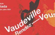 Festival Vaudeville Rendez-Vous cancela edição de 2020