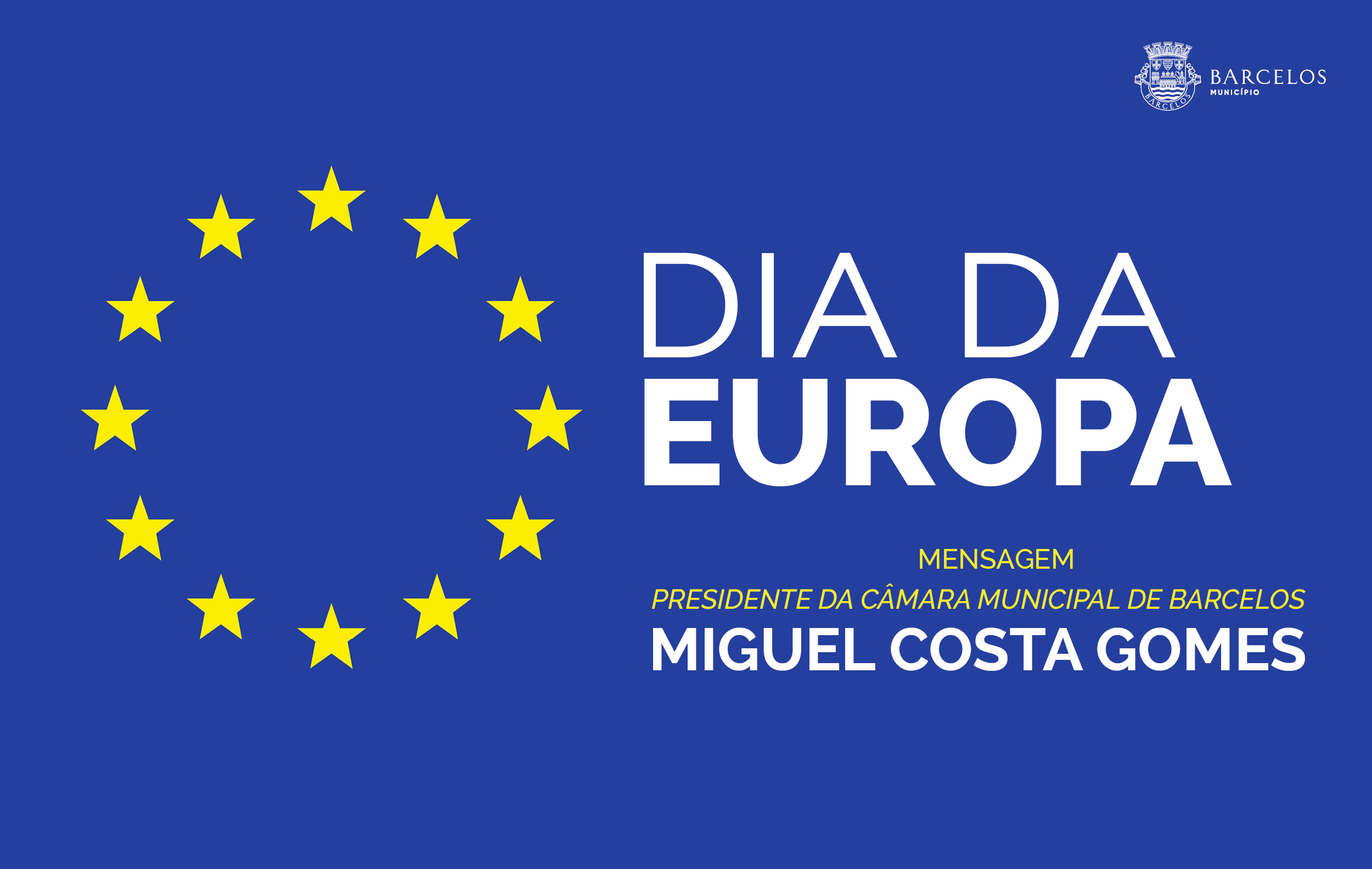 Mensagem do Presidente da Câmara Municipal de Barcelos no Dia da Europa