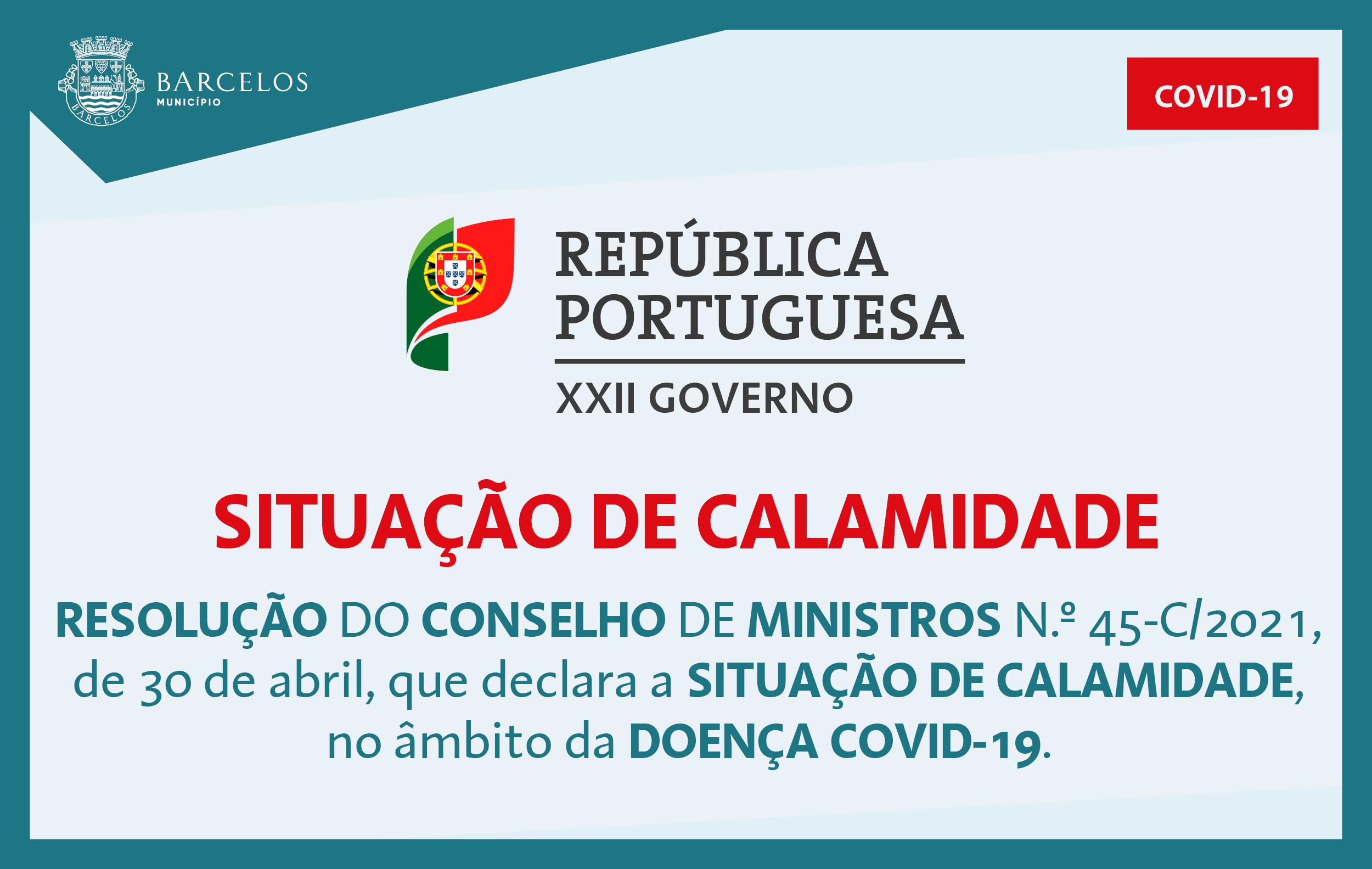 Resolução do Conselho de Ministros n.º 45-C/2021, de 30 de abril, que declara a situação de calamidade, no âmbito da doença Covid-19.